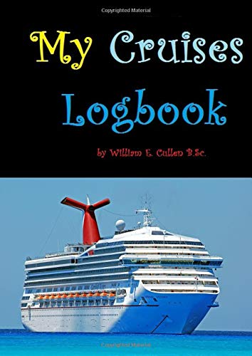 My Cruises Logbook.: The best holidays for all-in experiences.