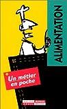 Telecharger Livres Un metier facile Alimentation (PDF,EPUB,MOBI) gratuits en Francaise