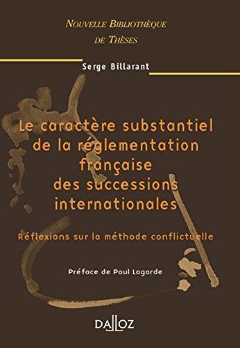 Le caractère substantiel de la réglementation française des successions internationales : Réflexions sur la méthode conflictuelle, 2004 par Serge Billarant