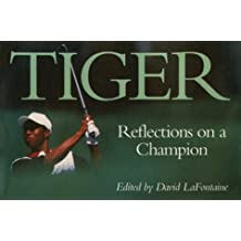 Tiger: Reflections on a Champion