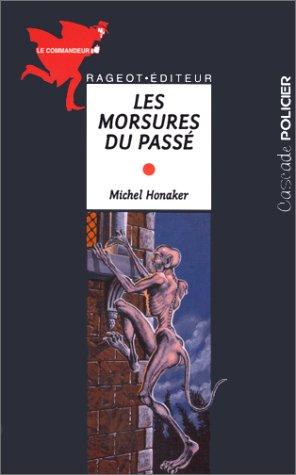Michel Honaker Le Commandeur - Le commandeur : Les morsures du