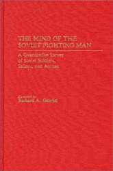 The Mind of the Soviet Fighting Man: A Quantitative Survey of Soviet Soldiers, Sailors and Airmen