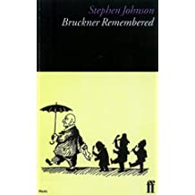 Bruckner Remembered (Composers Remembered Series)