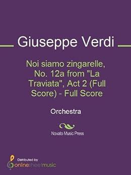 "Noi siamo zingarelle, No. 12a from ""La Traviata"", Act 2 (Full Score) de [Giuseppe Verdi]"
