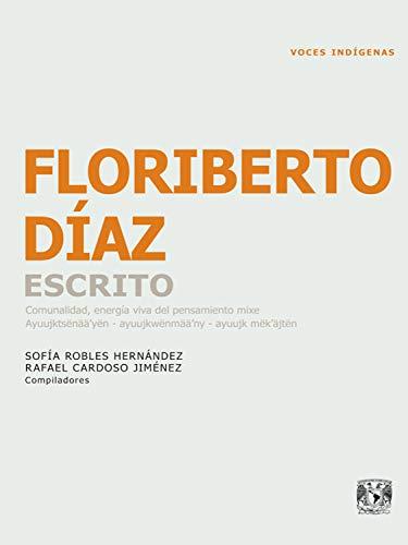 Floriberto Díaz. Escrito: Comunalidad, energía viva del pensamiento mixe
