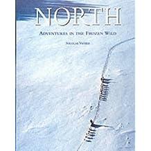 North: Adventures in the Frozen Wild (Cultural Studies)