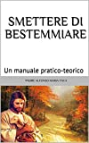 Smettere di Bestemmiare: Un manuale pratico-teorico