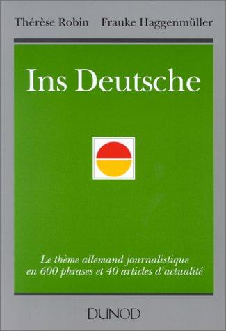 INS DEUTSCHE. Le thème allemand journalistique en 600 phrases et 40 articles d'actualité