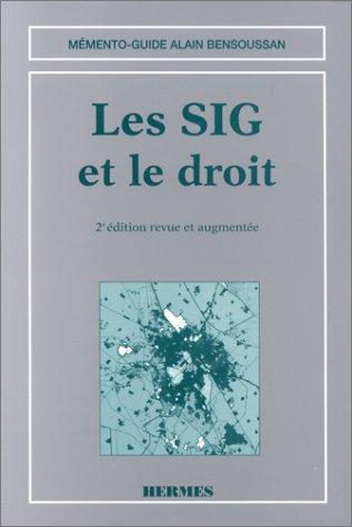 LES SIG ET LE DROIT. 2ème édition revue et augmentée par Leclère
