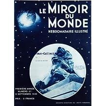 MIROIR DU MONDE (LE) [No 27] du 06/09/1930 - LE LYON DE BELFORT - ITINERAIRE DE PARIS A LA MEDITERRANEE PAR MORAND - SUR LES PISTES DE LA HAMMADA MAROCAINE