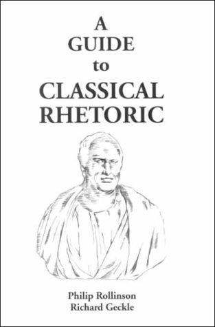 A Guide to Classical Rhetoric