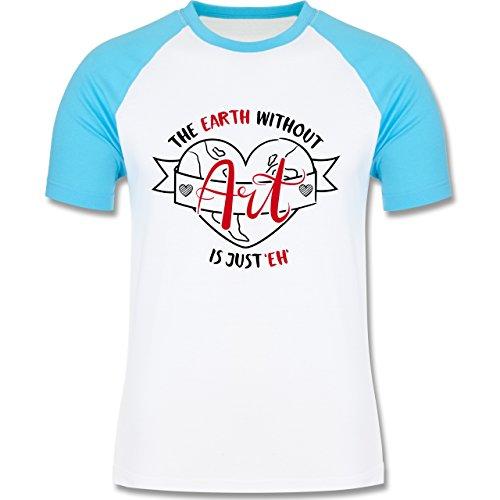 Statement Shirts - The earth without Art is just eh - zweifarbiges Baseballshirt für Männer Weiß/Türkis
