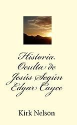 Historia Oculta de Jesús Según Edgar Cayce (Spanish Edition)