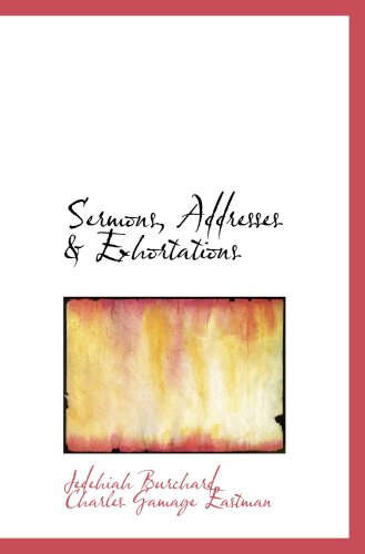 Sermons, Addresses & Exhortations