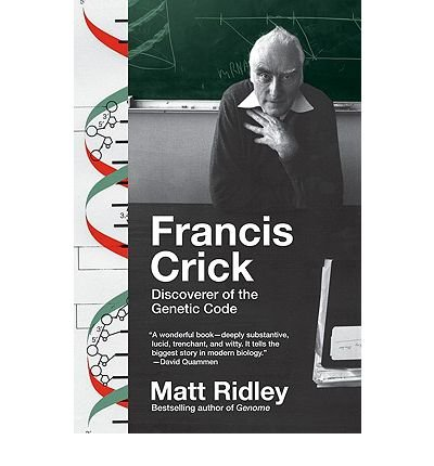 [(Francis Crick: Discoverer of the Genetic Code )] [Author: Matt Ridley] [Nov-2009]