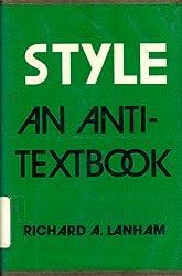 Style: An Anti-Textbook by Richard A. Lanham (1974-05-23)