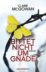 Bittet nicht um Gnade: Thriller (German Edition)