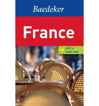 [(France Baedeker Travel Guide)] [ By (author) Bernhard Abend, By (author) Anja Schliebitz, Contributions by Achim Bourmer, Contributions by Madeleine Reincke, Contributions by Walter Rottiers ] [March, 2012]
