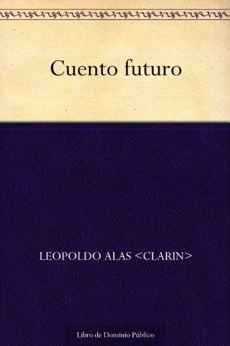Cuento futuro por Leopoldo Alas <Clarin>