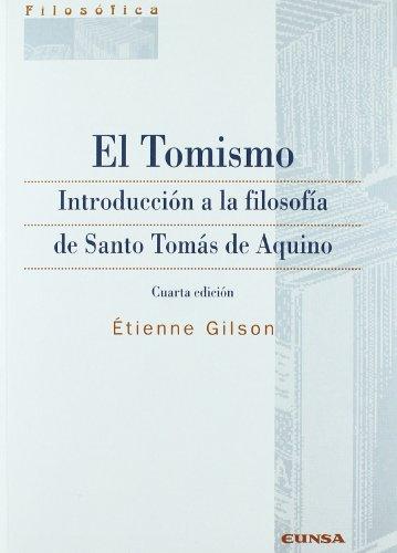 El Tomismo: Introducción A La Filosofía De Santo Tomás De Aquino