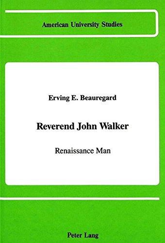 (Reverend John Walker: Renaissance Man (American University Studies / Series 9: History, Band 87))