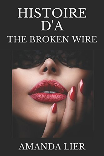 HISTOIRE D'A: THE BROKEN WIRE