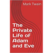 The Private Life of Adam and Eve (English Edition)