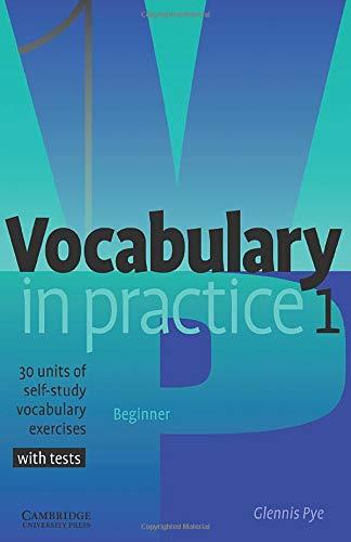 Vocabulary in Practice 1 (In Practice (Cambridge University Press))