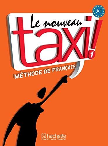 Le nouveau taxi! livre de l'élève per le scuole superiori con dvd - rom: nouveau taxi! 1 livre de l'élève (+ dvd)