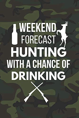 ae95c68a Hunting With a Chance of Drinking: Funny Hunting Gifts ~ Notebook / Journal  (6