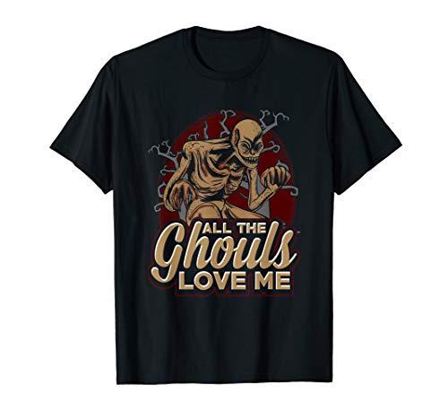Beängstigend Alle Ghule Lieben Mich Halloween Kostüm Monster T-Shirt (Teen Party Monster Kostüm)