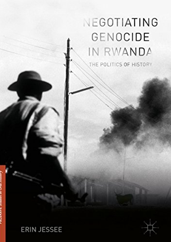 Negotiating Genocide in Rwanda: The Politics of History (Palgrave Studies in Oral History) (English Edition)