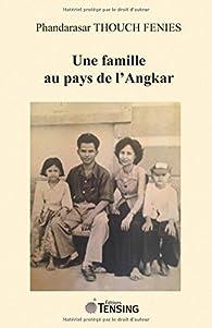 Une famille au pays de l'Angkar par Phandarasar Thouch Fenies