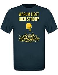 Warum liegt hier Stroh T-Shirt by Shirtcity