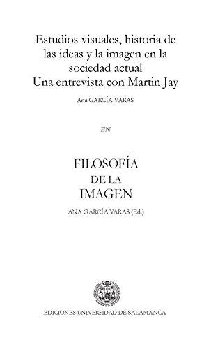 Estudios visuales, historia de las ideas y la imagen en la sociedad actual. Una entrevista con Martin Jay: EN