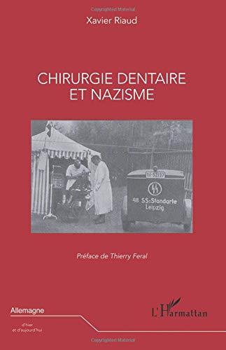 Chirurgie dentaire et nazisme par Xavier Riaud