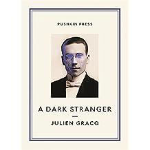 A Dark Stranger (Pushkin Collection) by Julien Gracq (2013-12-31)