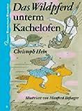 'Das Wildpferd unterm Kachelofen. Unsere Kinderbuch-Klassiker. Band 2' von Christoph Hein