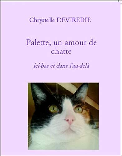 Palette, un amour de chatte ici-bas et dans l'au-delà par Chrystelle DEVIREINE