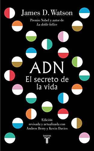 ADN. El secreto de la vida por James D. Watson