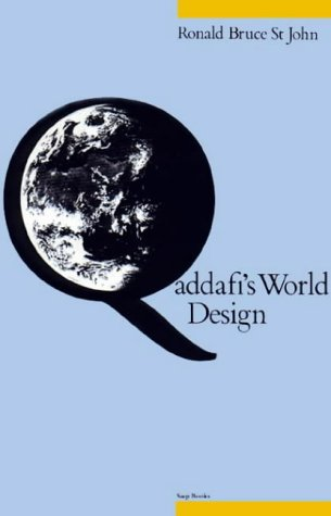 Qadhafi's World Design: Libyan Foreign Policy, 1969-87