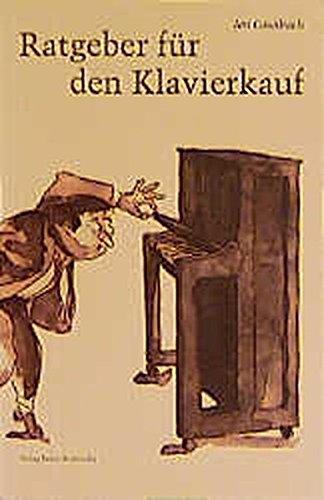 Ratgeber für den Klavierkauf (Fachbuchreihe Das Musikinstrument)