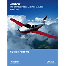 The Private Pilots License Course: Flying Training (Private Pilots Licence Course)