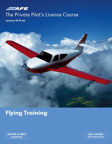 The Private Pilots License Course: Flying Training (Private Pilots Licence Course) por Jeremy M. Pratt