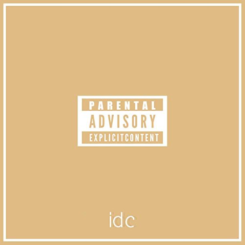 Idc (feat. Woody Pond) [Explicit]