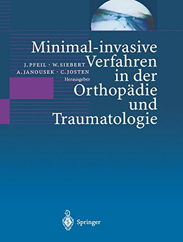 Minimal-invasive Verfahren in der Orthopädie und Traumatologie (German Edition)