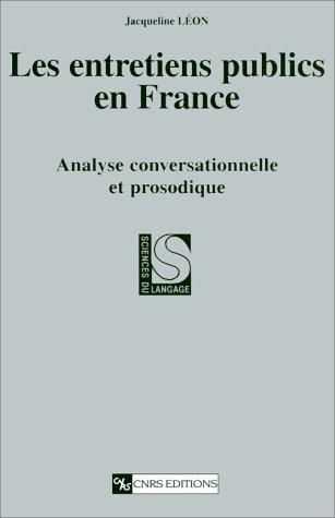 Les entretiens publics en France : Analyse conversationnelle et prosodique par Jacqueline Léon