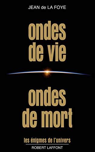 Ondes de vie, ondes de mort par Jean de La Foye