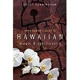 Cunningham's Guide to Hawaiian Magic & Spirituality by Scott Cunningham (2009-05-08)