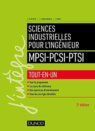 Sciences industrielles pour l'ingénieur MPSI-PCSI-PTSI - 2e éd.: Tout-en-un par Jean-Dominique Mosser